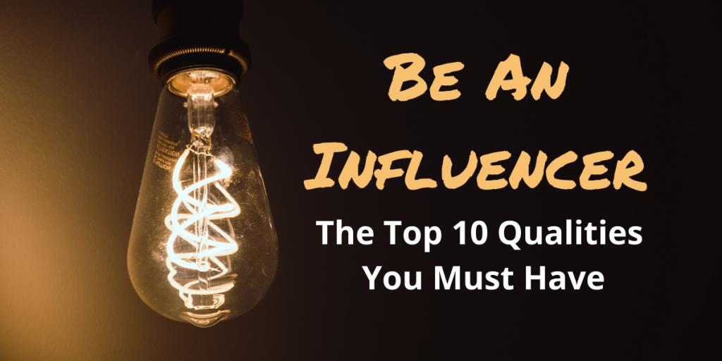 Be An Influencer