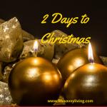 2 Days To Christmas