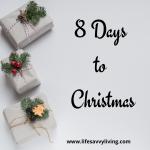 8 Days To Christmas
