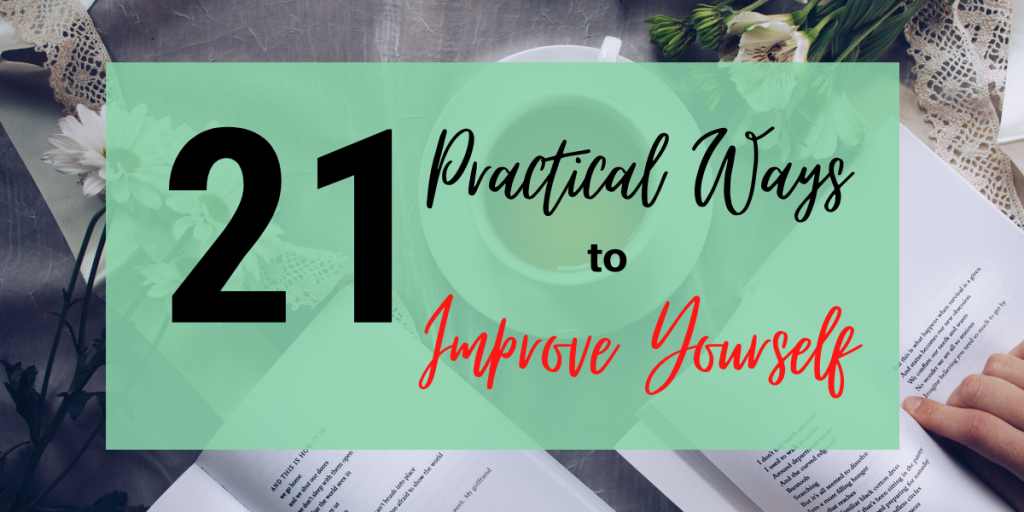 21 Practical Ways to Improve yourself.