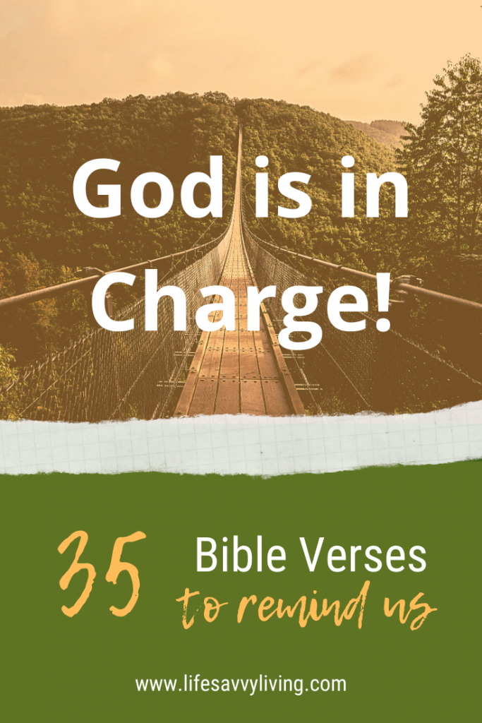 35 Bible Verses to Remind us that God is in Charge!