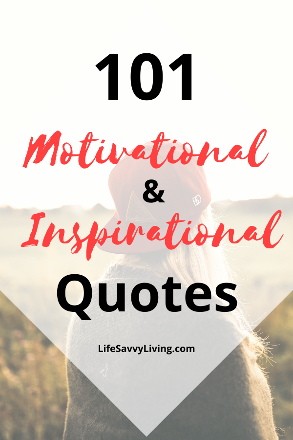 101 Motivational and Inspirational Quotes