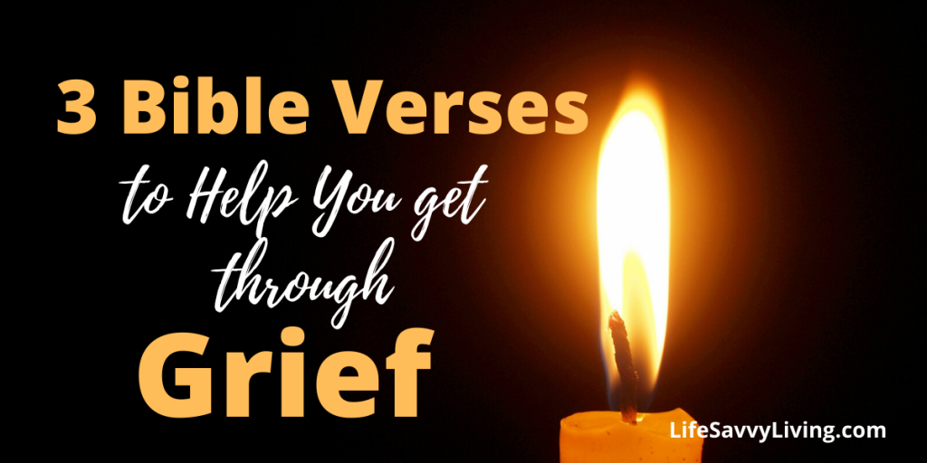 3 Bible Verses to Help You Get Through Grief
